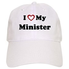 I Love My Minister Baseball Cap