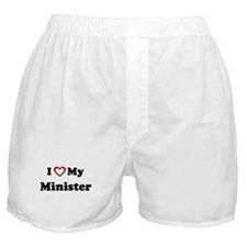 I Love My Minister Boxer Shorts