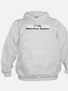 I Love My Midwifery Teacher Hoodie