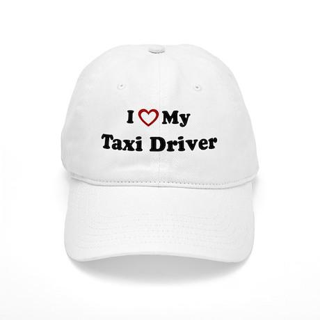 I Love My Taxi Driver Cap