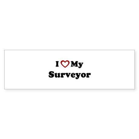 I Love My Surveyor Bumper Sticker