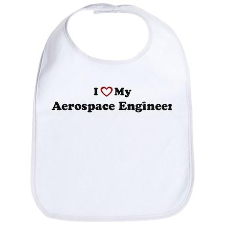I Love My Aerospace Engineer Bib