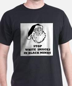 Stop White Images in Black Minds T-Shirt