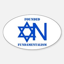 Founded On Fundamentalism Oval Decal