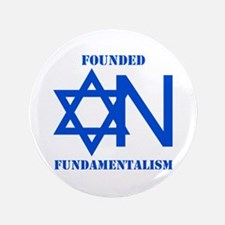 """Founded On Fundamentalism 3.5"""" Button"""