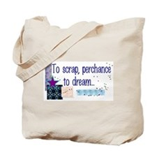 To Scrap, Perchance to Dream Tote Bag