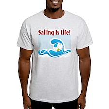 Sailing Is Life 2 T-Shirt