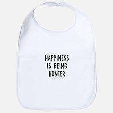 Happiness is being Hunter Bib