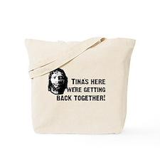 Tina's Here! Tote Bag