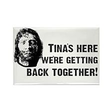 Tina's Here! Rectangle Magnet