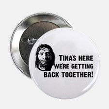 "Tina's Here! 2.25"" Button"