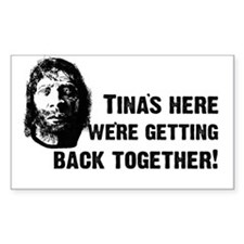 Tina's Here! Rectangle Decal