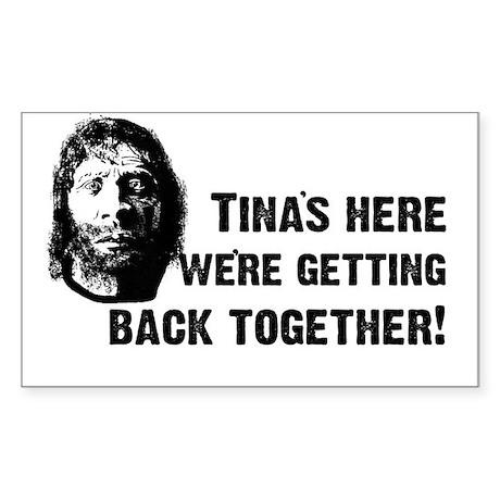 Tina's Here! Rectangle Sticker