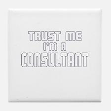 Trust Me I'm a Consultant Tile Coaster