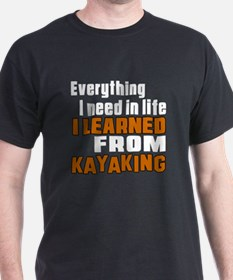 Everything I Learned From Kayaking T-Shirt