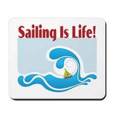 Sailing Is Life 2 Mousepad