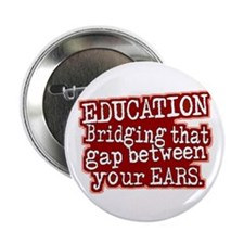 "Maroon, Education Bridging The Gap 2.25"" Button"