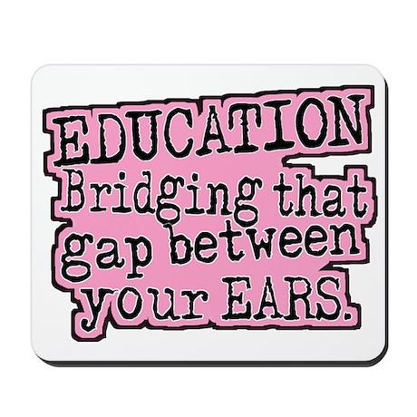 Pink, Education Bridging The Gap Mousepad