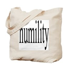 328. humility.. Tote Bag