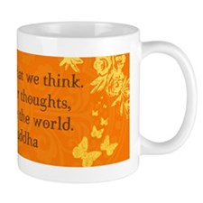 We are what we think... Mug