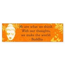 We are what we think... Bumper Car Sticker