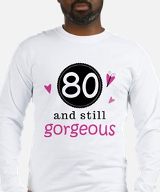 80th Birthday Gorgeous Long Sleeve T-Shirt