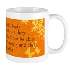 To keep the body in good heal Mug
