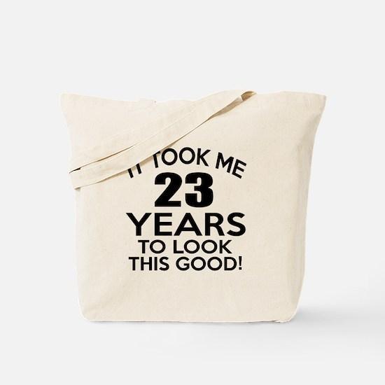 It Took Me 23 Years Tote Bag