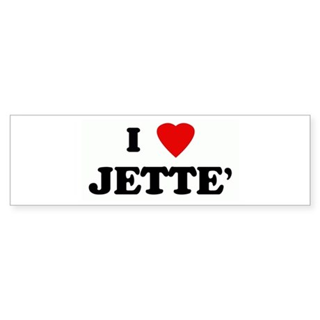 I Love JETTE' Bumper Sticker
