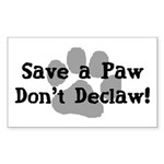 Save a Paw, Don't Declaw Rectangle Sticker