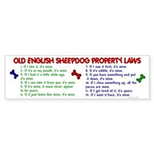 Old English Sheepdog Property Laws 2 Bumper Sticker