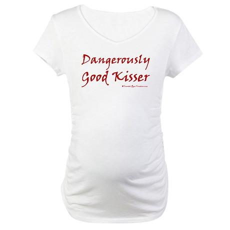 Dangerously Good Kisser Maternity T-Shirt