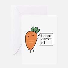 I Don't Carrot All Greeting Card