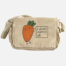 I Don't Carrot All Messenger Bag