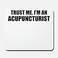 Trust Me, I'm An Acupuncturist Mousepad