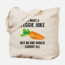 I'd Make A Veggie Joke Tote Bag