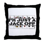I'm A Jack Off Throw Pillow