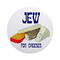 jew for cheeses Ornament (Round)