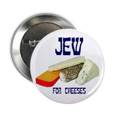 "jew for cheeses 2.25"" Button"