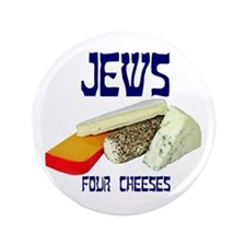 "jews four cheeses 3.5"" Button"
