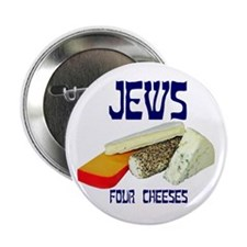 "jews four cheeses 2.25"" Button"