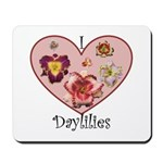 I Love Daylilies Mousepad