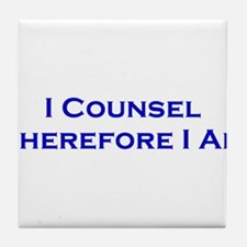 I Counsel Therefore I Am Tile Coaster