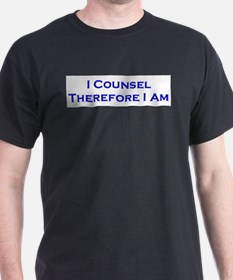 I Counsel Therefore I Am T-Shirt