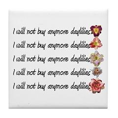 No More Daylilies Tile Coaster