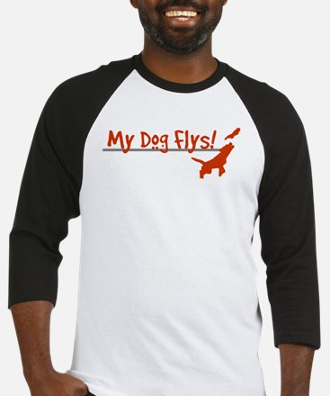 My Dog Flys, Whats Yours Do? Baseball Jersey