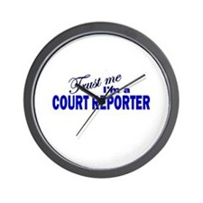 Trust Me I'm a Court Reporter Wall Clock