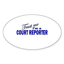 Trust Me I'm a Court Reporter Oval Decal