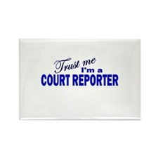 Trust Me I'm a Court Reporter Rectangle Magnet