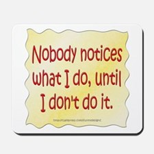 Nobody Notices Mousepad